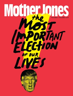 Mother Jones Magazine Cover : November + December 2018